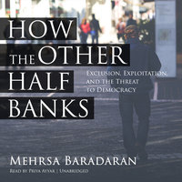 How the Other Half Banks - Mehrsa Baradaran