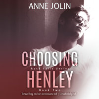 Choosing Henley - Anne Jolin