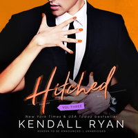Hitched, Vol. 3 - Kendall Ryan