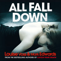 All Fall Down - Louise Voss, Mark Edwards