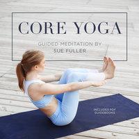 Core Yoga - Sue Fuller