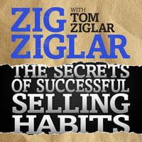 The Secrets of Successful Selling Habits - Zig Ziglar