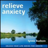 Relieve Anxiety - Lynda Hudson
