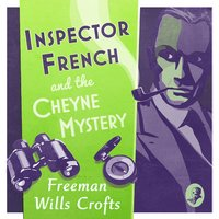 Inspector French and the Cheyne Mystery - Freeman Wills Crofts