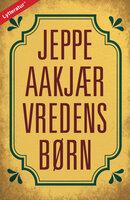 Vredens børn - Jeppe Aakjær