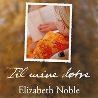Til mine døtre - Elizabeth Noble