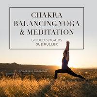 Chakra Balancing Yoga and Meditation - Sue Fuller