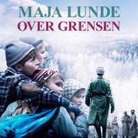 Over grensen - Maja Lunde