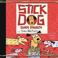 Stick Dog Slurps Spaghetti - Tom Watson