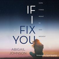 If I Fix You - Abigail Johnson