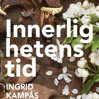 Innerlighetens tid - Ingrid Kampås