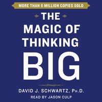 The Magic of Thinking Big - David Schwartz