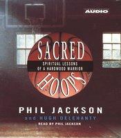 Sacred Hoops - Phil Jackson, Hugh Delehanty