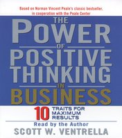 The Power Of Positive Thinking in Business - Scott W. Ventrella