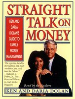 Straight Talk on Money: Ken and Darla Dolan's Guide to Family Money Management - Ken Dolan