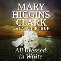 All Dressed in White - Alafair Burke, Mary Higgins Clark