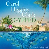 Gypped - Carol Higgins Clark
