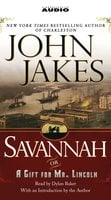 Savannah {or} a Gift for Mr. Lincoln - John Jakes