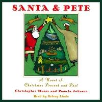 Santa & Pete: A Novel of Christmas Present and Past - Christopher Moore, Pamela Johnson