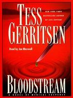 Bloodstream: A Novel of Medical Suspense - Tess Gerritsen