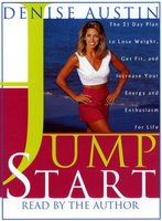 Jumpstart: The 21-Day Plan to Lose Weight, Get Fit, and Increase Your Energy and Enthusiasm for Life - Denise Austin