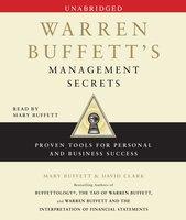 Warren Buffett's Management Secrets: Proven Tools for Personal and Business Success - Mary Buffett, David Clark