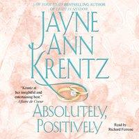 Absolutely, Positively - Jayne Ann Krentz