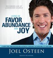 Living in Favor, Abundance and Joy - Joel Osteen