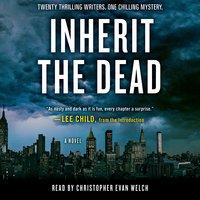 Inherit the Dead - Charlaine Harris, Lee Child, C.J. Box, Mary Higgins Clark, Lisa Unger, Lawrence Block, John Connolly