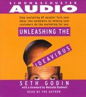 Unleashing the Idea Virus - Seth Godin