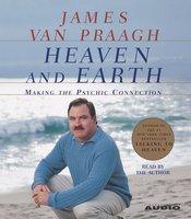 Heaven and Earth - James Van Praagh