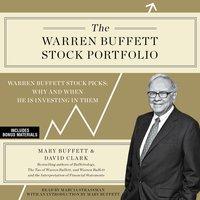 The Warren Buffett Stock Portfolio: Warren Buffett's Stock Picks: When and Why He Is Investing in Them - Mary Buffett, David Clark