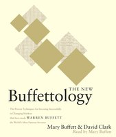 The New Buffettology: How Warren Buffett Got and Stayed Rich in Markets Like This and How You Can Too! - Mary Buffett, David Clark