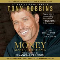 MONEY - Master the Game: 7 Simple Steps to Financial Freedom - Tony Robbins