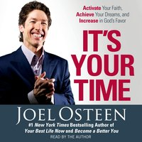 It's Your Time: Activate Your Faith, Accomplish Your Dreams, and Increase in God's Favor - Joel Osteen