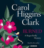 Burned - Carol Higgins Clark