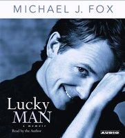 Lucky Man: A Memoir - Michael J. Fox