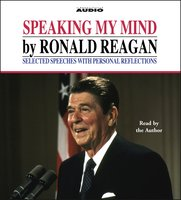 Speaking My Mind - Ronald Reagan