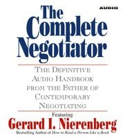 The Complete Negotiator: The Definitive Audio Handbook From the Father of Contemporary Negotiating - Gerard Nierenberg