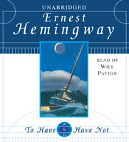 To Have and Have Not - Ernest Hemingway