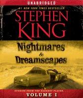 Nightmares & Dreamscapes, Volume I - Stephen King
