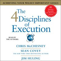 The 4 Disciplines of Execution - Sean Covey, Jim Huling, Chris McChesney