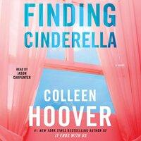 Finding Cinderella: A Novella - Colleen Hoover
