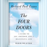 The Four Doors: A Guide to Joy, Freedom, and a Meaningful Life - Richard Paul Evans
