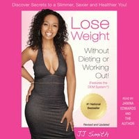 Lose Weight Without Dieting or Working Out: Discover Secrets to a Slimmer, Sexier, and Healthier You - JJ Smith