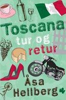 Toscana tur og retur - Åsa Hellberg