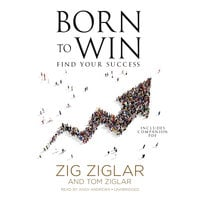 Born to Win - Zig Ziglar, Tom Ziglar