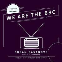 We Are the BBC - Susan Casanove
