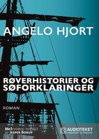 Røverhistorier og søforklaringer - Angelo Hjort