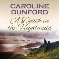 A Death in the Highlands - Caroline Dunford
